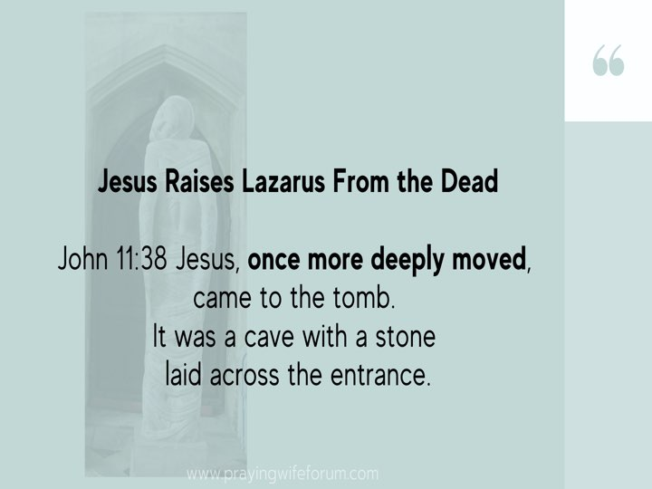 Lazarus, Come Out images bible study .015